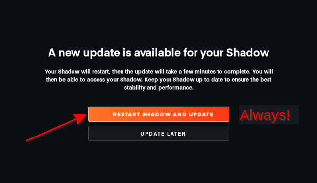 Installing a new update for your Shadow PC
